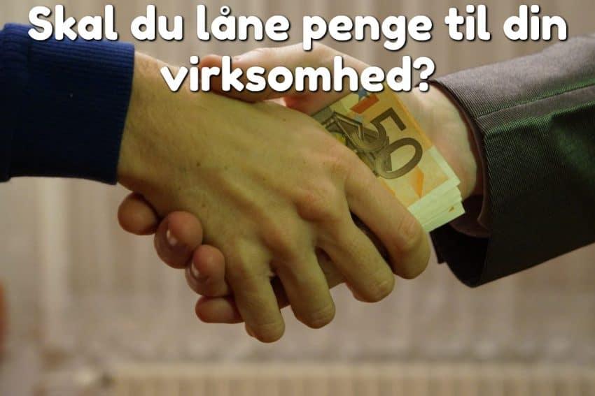 Skal du låne penge til din virksomhed?