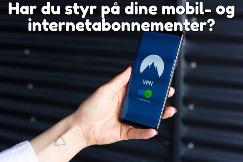 Har du styr på dine mobil- og internetabonnementer?