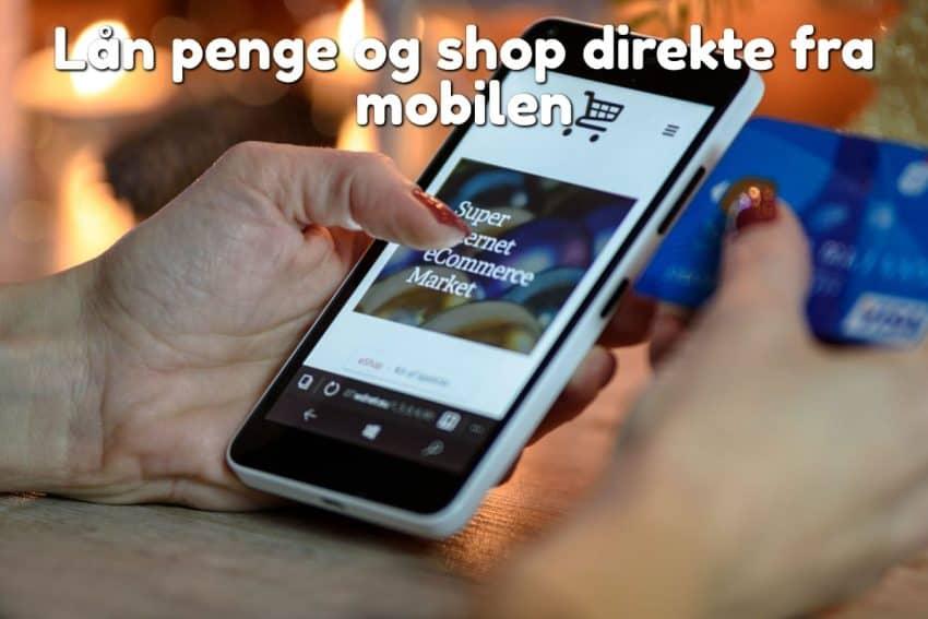 Lån penge og shop direkte fra mobilen