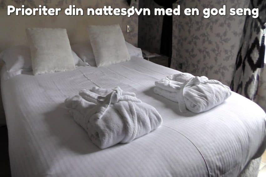 Prioriter din nattesøvn med en god seng